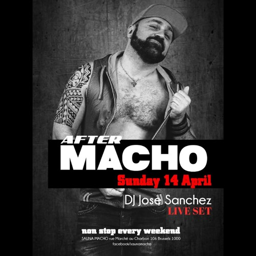 After Macho -  Live set Macho Sauna 14 April by Jose Sanchez