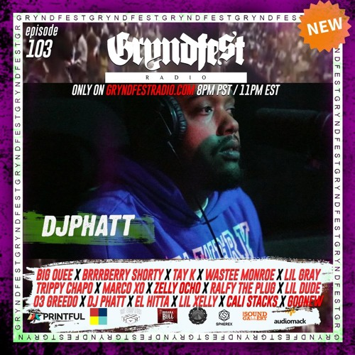 [4/29] #GryndfestRadio Episode 103 @DJPHATTT  Interview by: @dinner_Land @audiomack @printfulhq