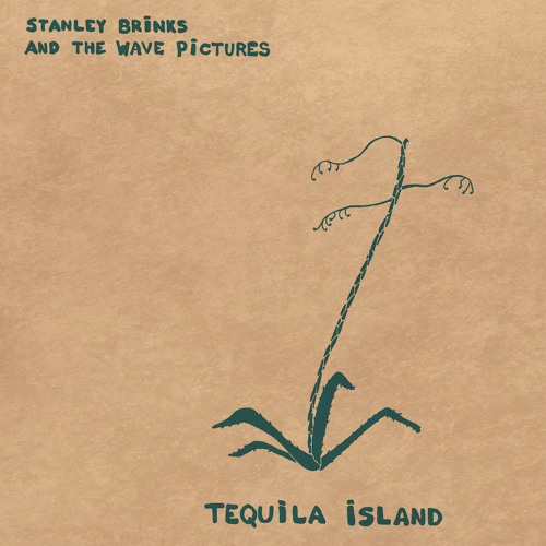 Stanley Brinks & The Wave Pictures - Tequila Island
