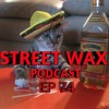 Cinco de mayo party -STREET WAX PODCAST- EP 74 -