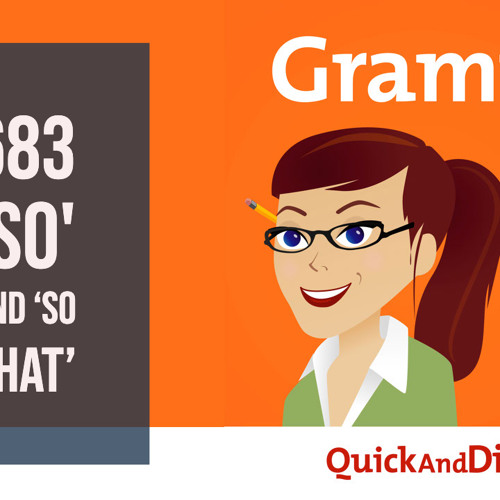 Grammar Girl #683: 'So' and 'So That': Coordinating or Subordinating Conjunctions?