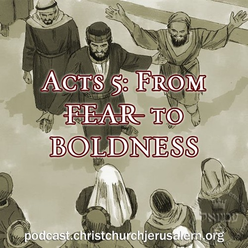 Acts 5: From fear to boldness