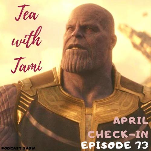 Episode 73 | April Check-In