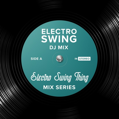 Electro Swing DJ Mix