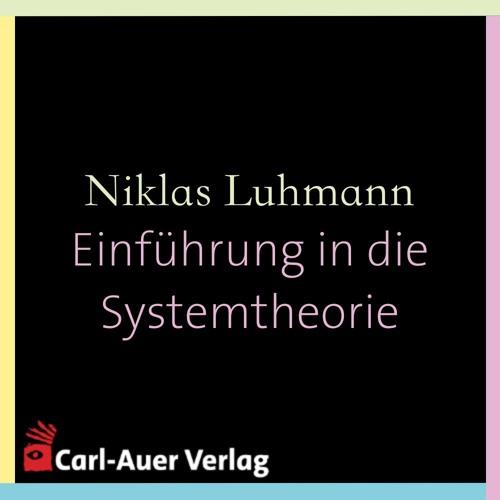 Niklas Luhmann - Einführung in die Systemtheorie