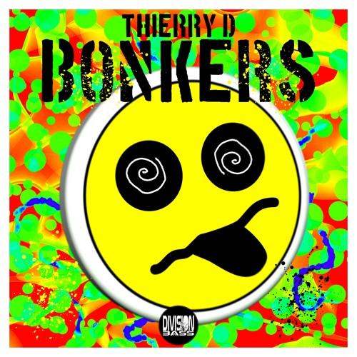 Bonkers (Original Mix) By Thierry D