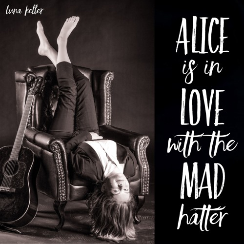 Luna Keller - Alice Is In Love With The Mad Hatter
