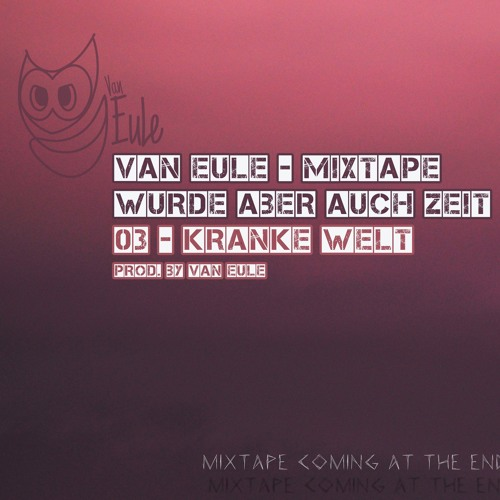03 - Kranke Welt by vanEule | Van Eule | Free Listening on