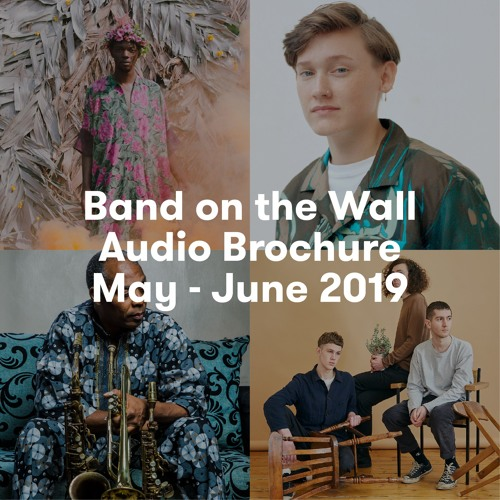 Band on the Wall Audio Brochure May - June 2019