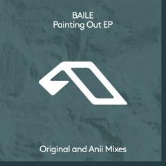 BAILE Feat. Kauf - Painting Out (Anii Remix)