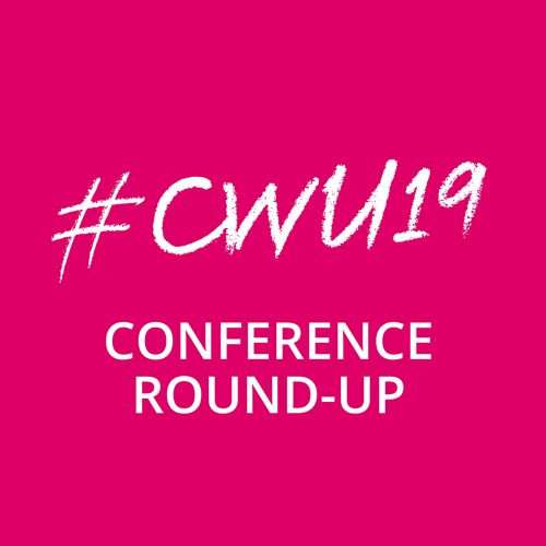 The U Word Special - CWU Conference 2019 Special with Hugh Gaffney and Steve Fitzpatrick