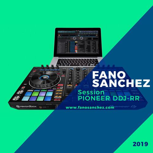 Fano Sánchez - Session Pioneer DDJ-RR 2019