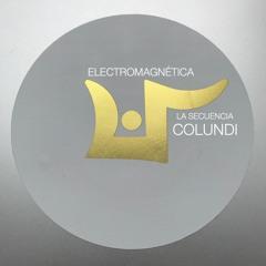 Electromagnética - La Secuencia Colundi