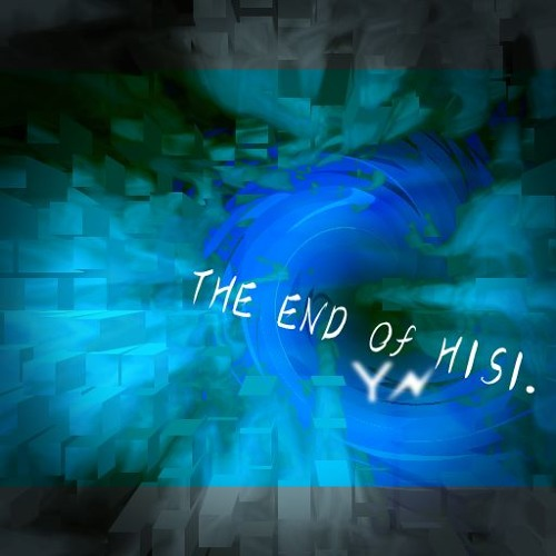 THE END of HISI.