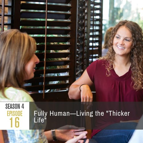"""Season 4 Episode 16 - Fully Human: Living the """"Thicker Life"""""""