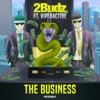 2Budz Feat. Viperactive - The Business - Impossible Records
