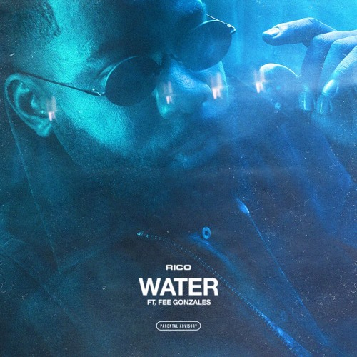 Rico - Water feat. Fee Gonzales
