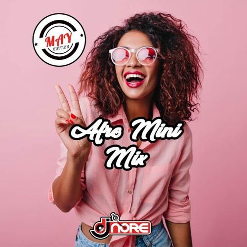 New Songs ☆ Afrobeats Mini Mix May 2019 ☆ @DJNOREUK ☆ Ft