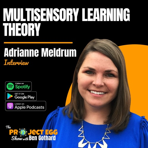 Multisensory Learning Theory: Adrianne Meldrum