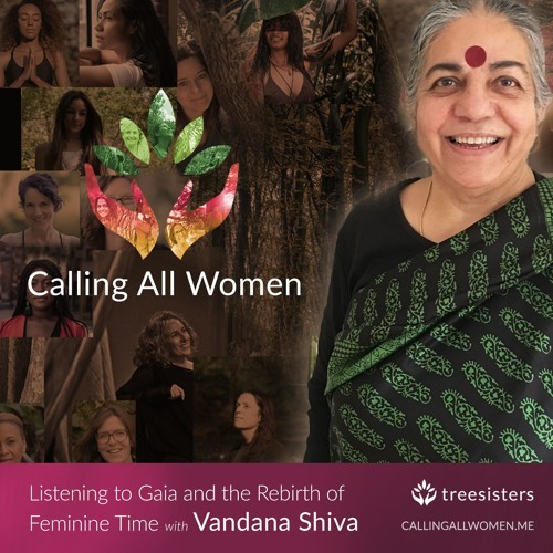 Listening to Gaia and the Rebirth of Feminine Time with Vandana Shiva