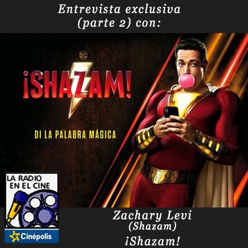 Exclusiva: Zachary Levi (Pt.2) - Shazam (¡Shazam!).
