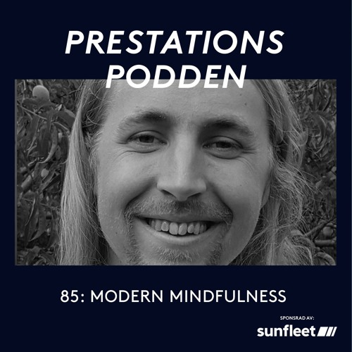 85: Modern mindfulness