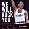 We Will Rock You, Queen (Drum & Bass)