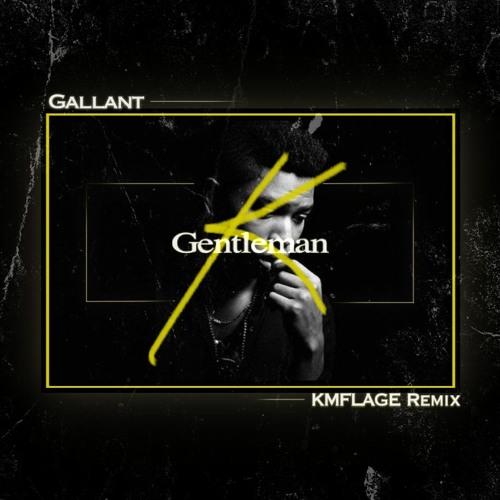 Gallant-Gentleman (KMF Remix)