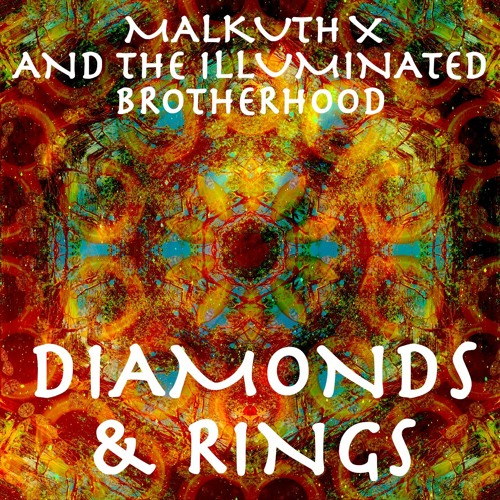 Malkuth X And The Illuminated Brotherhood -  Diamonds & Rings