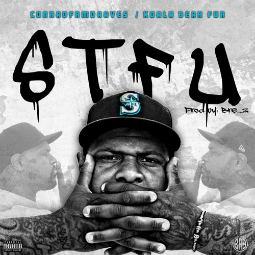 STFU feat Koala Bear Fur