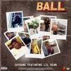 Download Zay Bang - Ball ( Feat. Lil Bean ) Prod. Eliibeatz Mp3