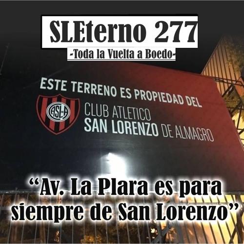 """SLE #277 """"Av. La Plata es para siempre de San Lorenzo"""""""