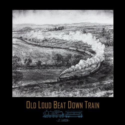 Old Loud Beat Down Train