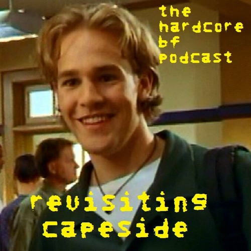 The Hardcore BF Podcast Presents: Revisiting Capeside #8 - Beauty Contest - 4/30/19