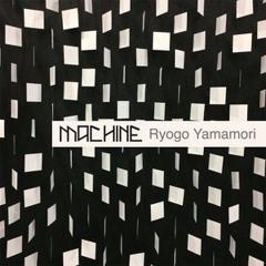 Ryogo Yamamori - Machine