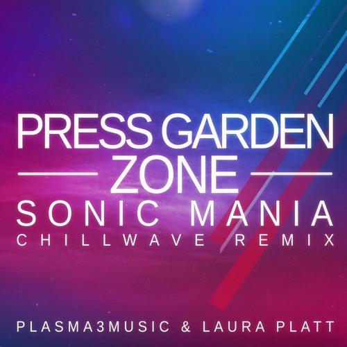 Press Garden Zone Remix - Sonic Mania Chillwave Remix