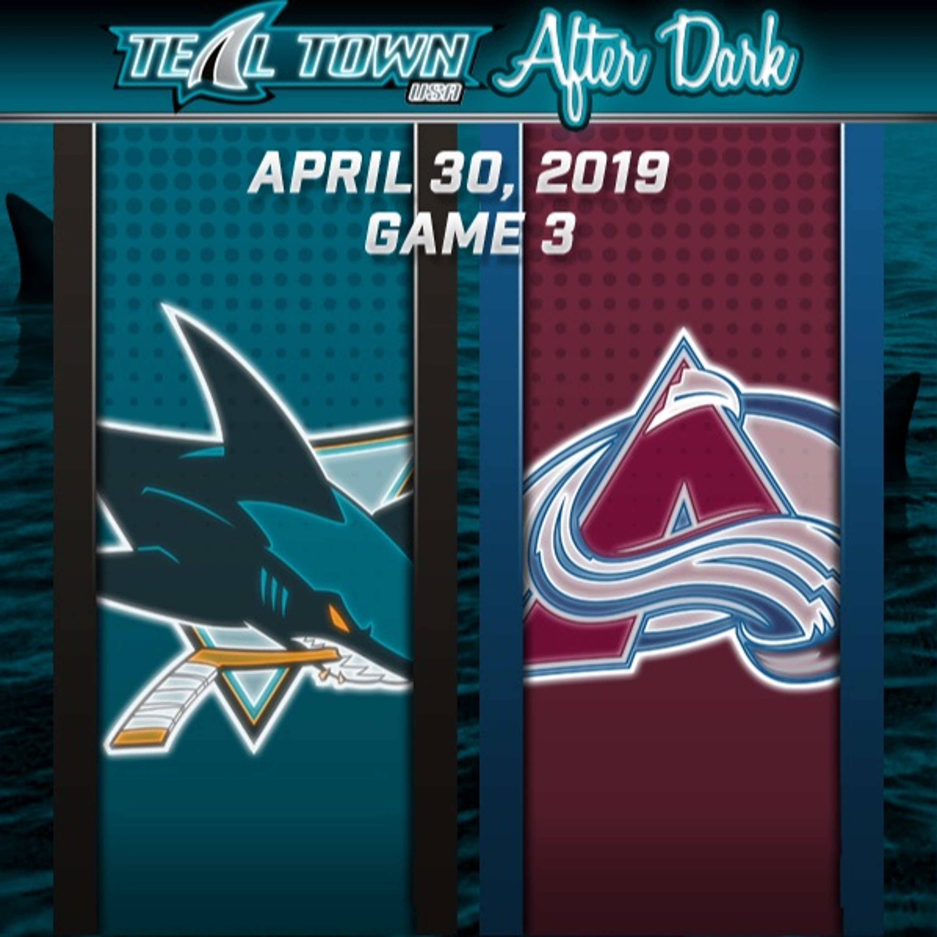 Teal Town USA After Dark (Postgame) - San Jose Sharks @ Colorado Avalanche GAME 3 - 4-30-2019