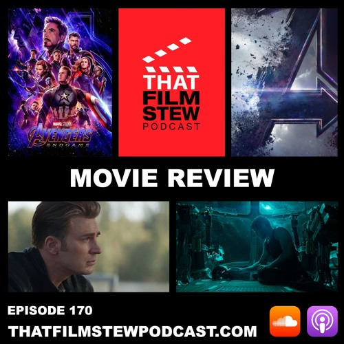 That Film Stew Ep 170 - Avengers: Endgame (Review)