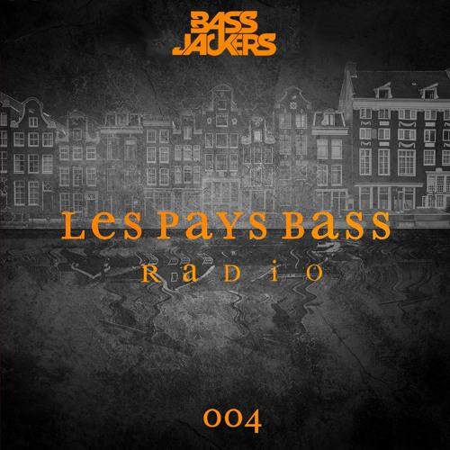 Bassjackers - Les Pays Bass Radio 004 [Back 2 Back with Jay Hardway]