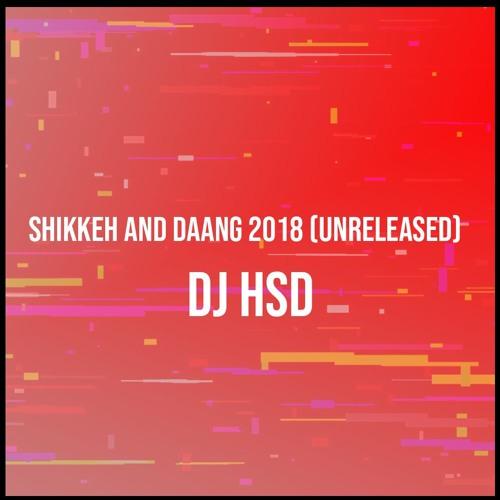Shikkeh and Daang 2018 (Unreleased) - DJ HsD