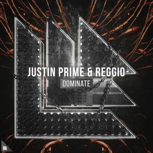 Justin Prime & Reggio - Dominate