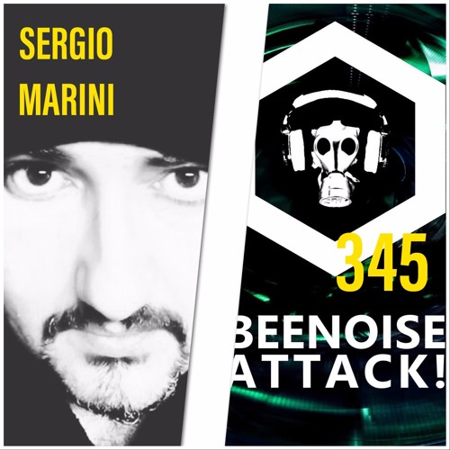 Beenoise Attack Episode 345 With Sergio Marini