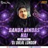 Banda Bindas Hai (Remix) DJ Dalal London