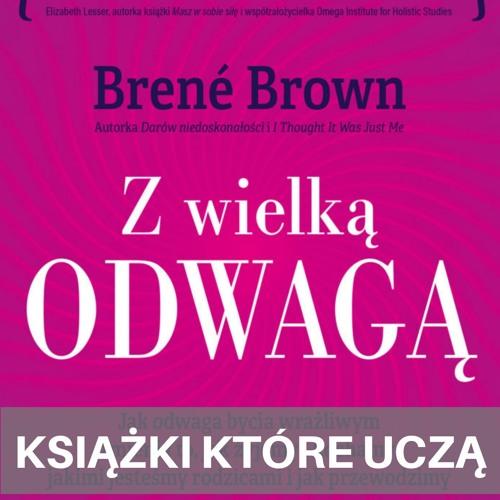 KKU#36 - Z Wielką Odwagą - Brene Brown