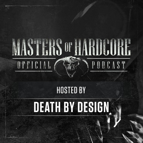 Death by Design - Masters of Hardcore Podcast 203 (2019)