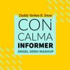 Daddy Yankee ft. Snow - Con Calma Informer (Ángel Dero Mashup) -FREE DOWNLOAD-