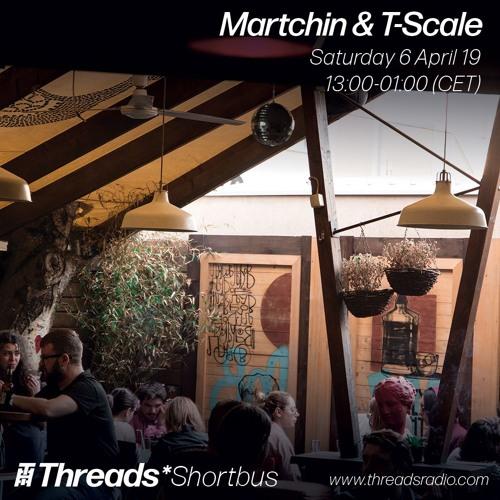 Martchin & T-Scale - 6-Apr-19 (Threads*Shortbus)