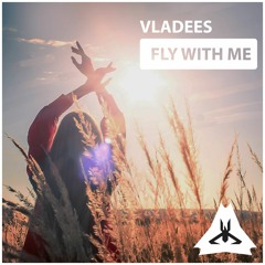 Vladees - Fly With Me (Original Mix)[FREE DOWNLOAD]