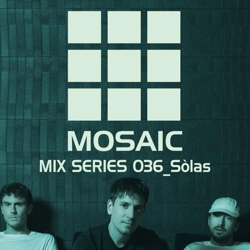 Mosaic Mix Series 036_Sòlas