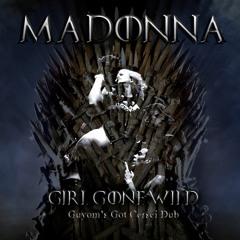 Madonna VS Cersei - Girl Gone Wild (Guyom's Got Cersei Dub)